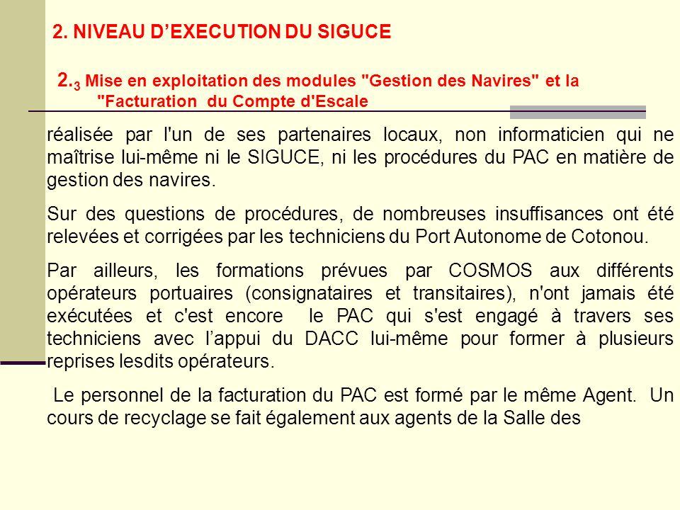 réalisée par l un de ses partenaires locaux, non informaticien qui ne maîtrise lui-même ni le SIGUCE, ni les procédures du PAC en matière de gestion des navires.