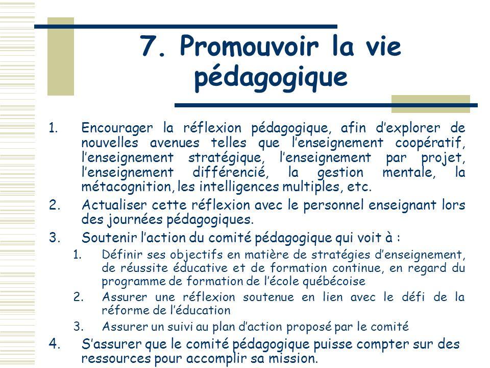 6. Favoriser lémergence des projets diversifiés 7.Dynamiser la participation des élèves dans des activités reliées aux arts et à la culture, à la tech