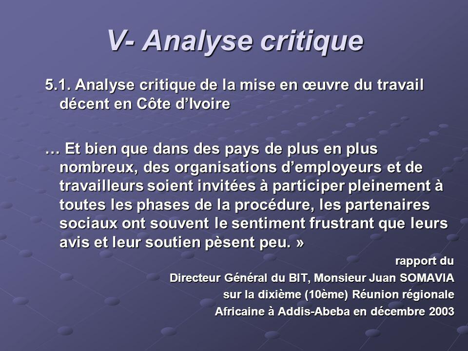 V- Analyse critique 5.1. Analyse critique de la mise en œuvre du travail décent en Côte dIvoire … Et bien que dans des pays de plus en plus nombreux,