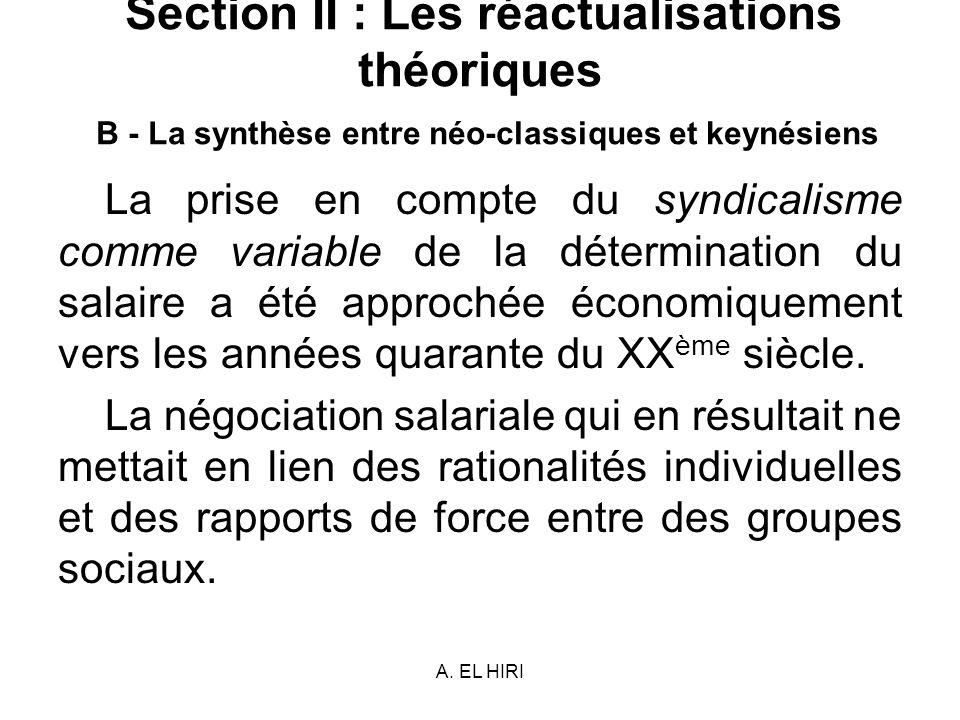 A. EL HIRI Section II : Les réactualisations théoriques B - La synthèse entre néo-classiques et keynésiens La prise en compte du syndicalisme comme va