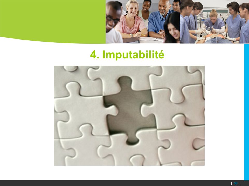 | 40 | 4. Imputabilité