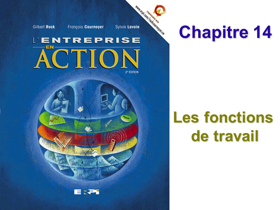 Chapitre 14 Les fonctions de travail Diapositive 12© ERPI Lentreprise en action, 2e édition.