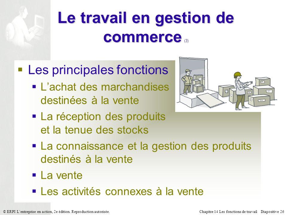 Chapitre 14 Les fonctions de travail Diapositive 26© ERPI Lentreprise en action, 2e édition.