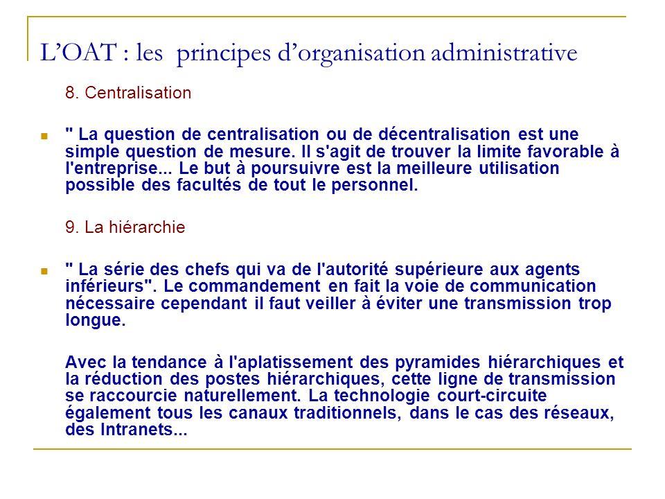 LOAT : les principes dorganisation administrative 8. Centralisation