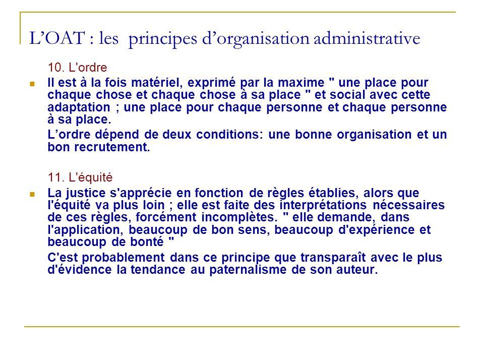LOAT : les principes dorganisation administrative 10. L'ordre Il est à la fois matériel, exprimé par la maxime