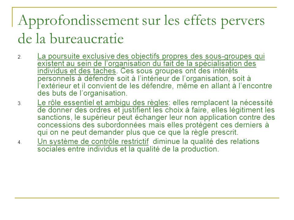 Approfondissement sur les effets pervers de la bureaucratie 2. La poursuite exclusive des objectifs propres des sous-groupes qui existent au sein de l