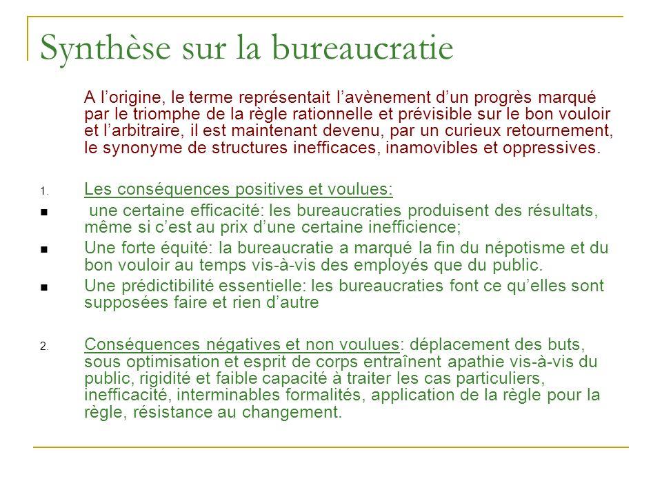 Synthèse sur la bureaucratie A lorigine, le terme représentait lavènement dun progrès marqué par le triomphe de la règle rationnelle et prévisible sur