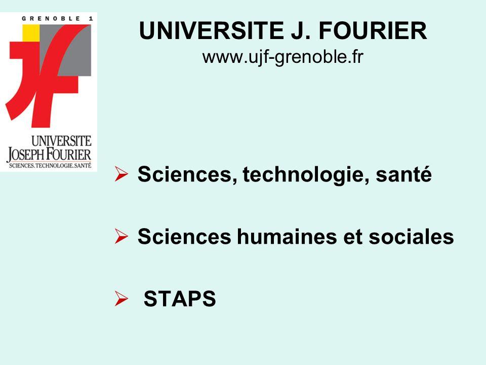 UNIVERSITE J. FOURIER www.ujf-grenoble.fr Sciences, technologie, santé Sciences humaines et sociales STAPS