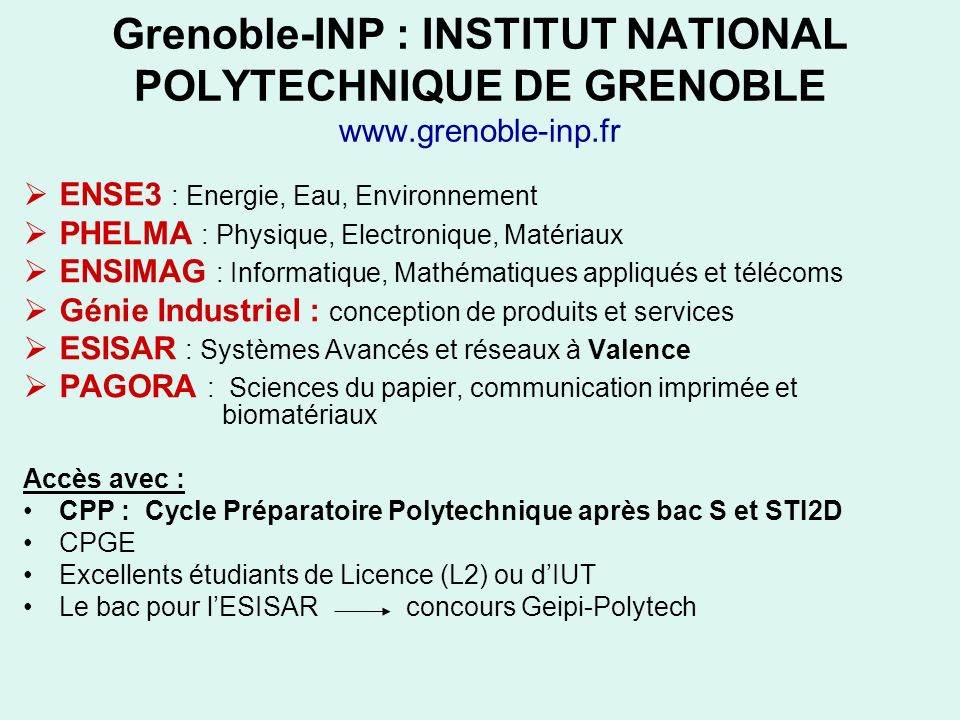 Grenoble-INP : INSTITUT NATIONAL POLYTECHNIQUE DE GRENOBLE www.grenoble-inp.fr ENSE3 : Energie, Eau, Environnement PHELMA : Physique, Electronique, Ma
