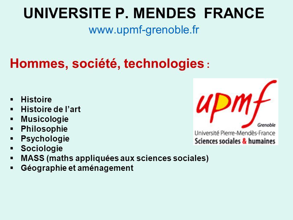 UNIVERSITE P. MENDES FRANCE www.upmf-grenoble.fr Hommes, société, technologies : Histoire Histoire de lart Musicologie Philosophie Psychologie Sociolo