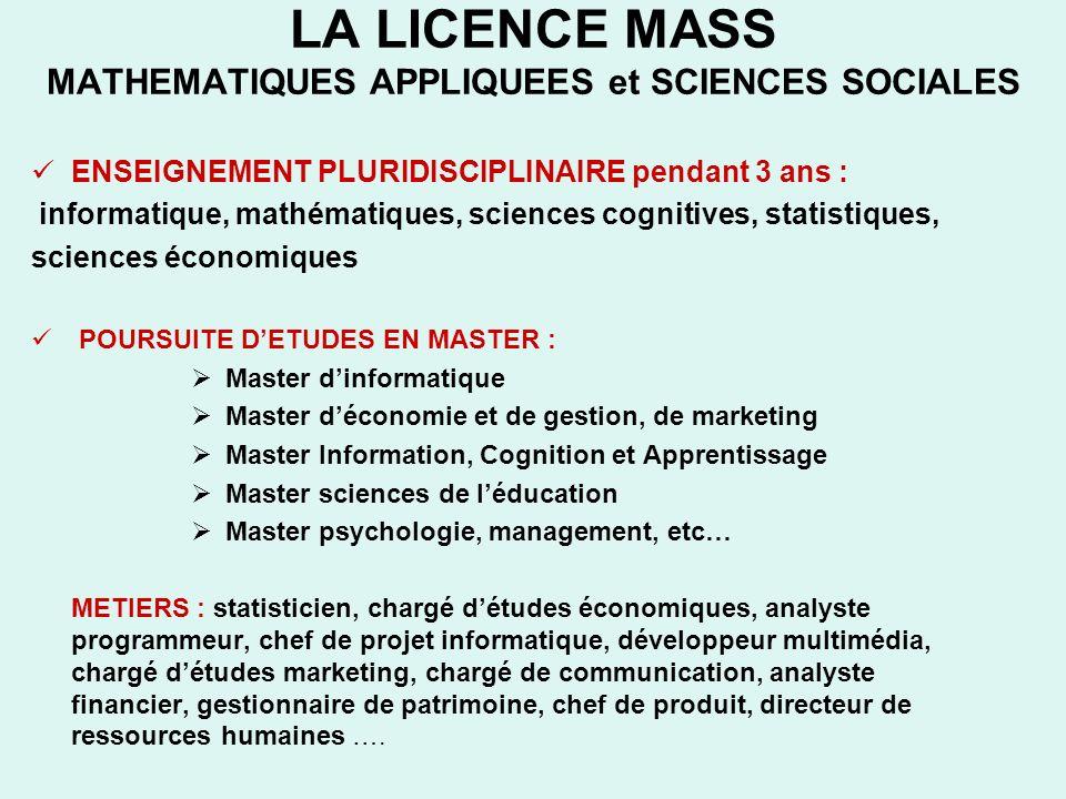 LA LICENCE MASS MATHEMATIQUES APPLIQUEES et SCIENCES SOCIALES ENSEIGNEMENT PLURIDISCIPLINAIRE pendant 3 ans : informatique, mathématiques, sciences co