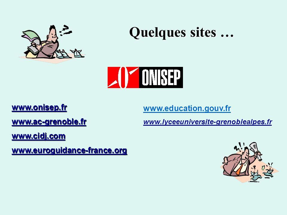 Quelques sites … www.onisep.fr www.ac-grenoble.fr www.cidj.com www.euroguidance-france.org www.education.gouv.fr www.lyceeuniversite-grenoblealpes.fr