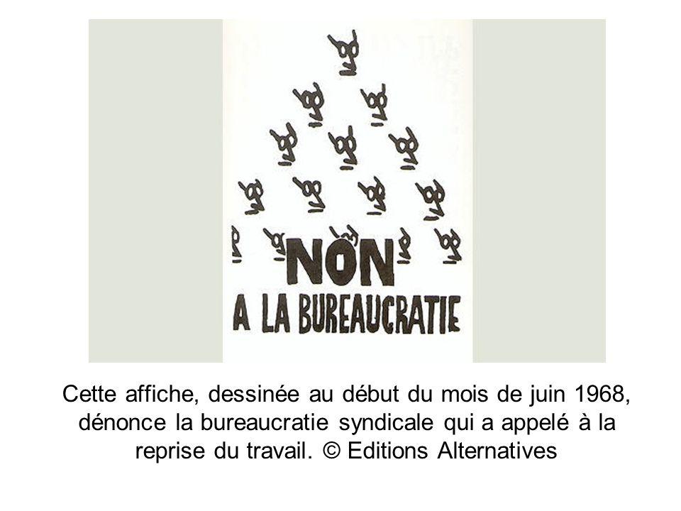 Cette affiche, dessinée au début du mois de juin 1968, dénonce la bureaucratie syndicale qui a appelé à la reprise du travail. © Editions Alternatives