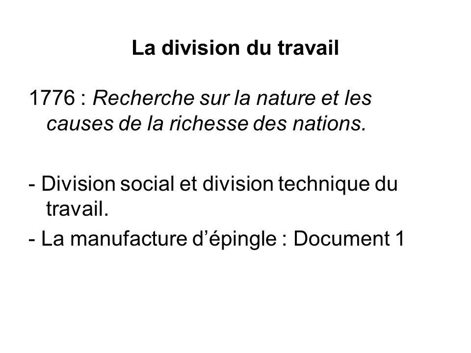1776 : Recherche sur la nature et les causes de la richesse des nations. - Division social et division technique du travail. - La manufacture dépingle