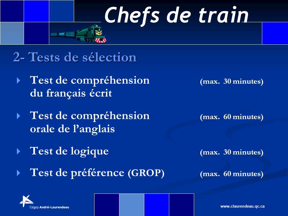 Chefs de train www.claurendeau.qc.ca Test de compréhension (max. 30 minutes) du français écrit Test de compréhension (max. 60 minutes) orale de langla