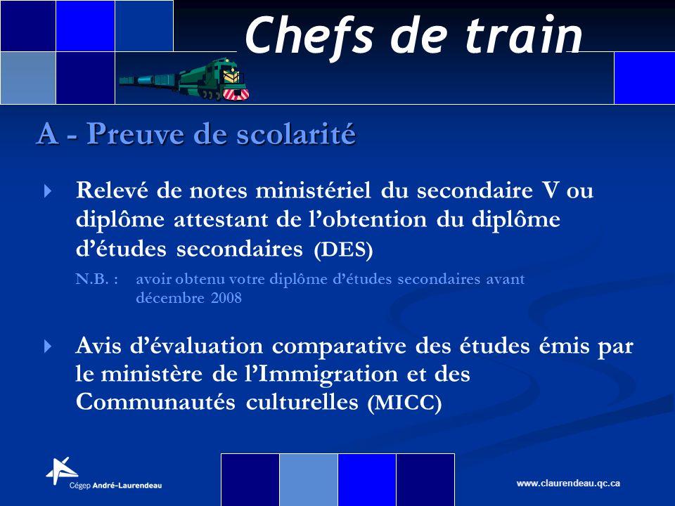 Chefs de train www.claurendeau.qc.ca Relevé de notes ministériel du secondaire V ou diplôme attestant de lobtention du diplôme détudes secondaires (DE