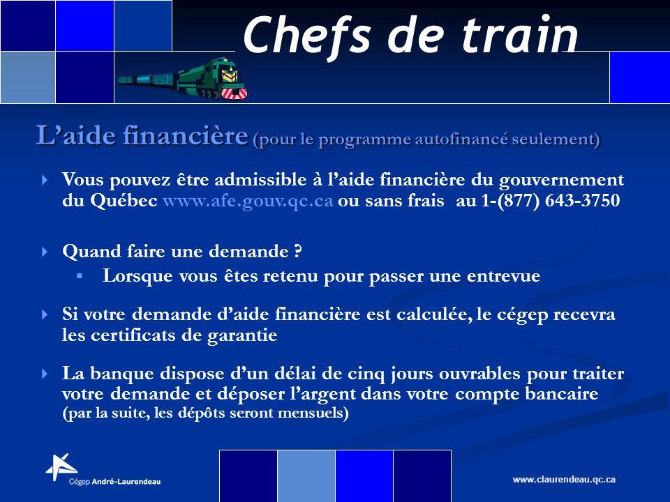 Chefs de train www.claurendeau.qc.ca Laide financière (pour le programme autofinancé seulement) Vous pouvez être admissible à laide financière du gouv