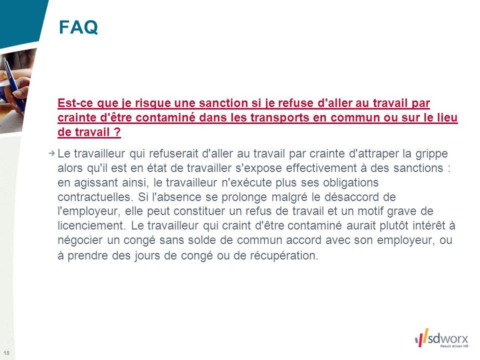 18 FAQ Est-ce que je risque une sanction si je refuse d aller au travail par crainte d être contaminé dans les transports en commun ou sur le lieu de travail .