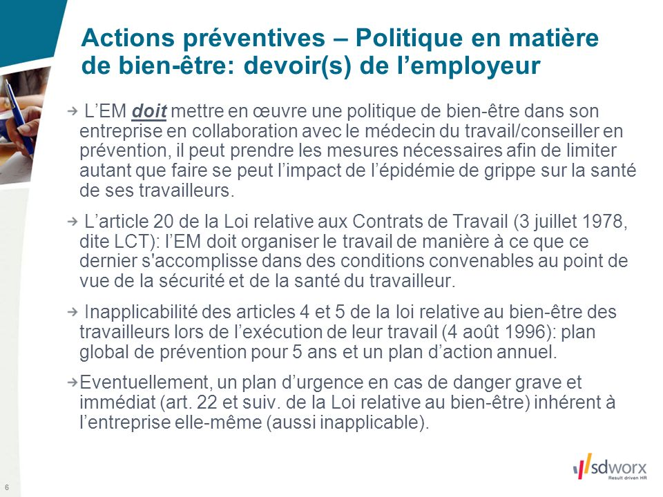 6 Actions préventives – Politique en matière de bien-être: devoir(s) de lemployeur LEM doit mettre en œuvre une politique de bien-être dans son entrep