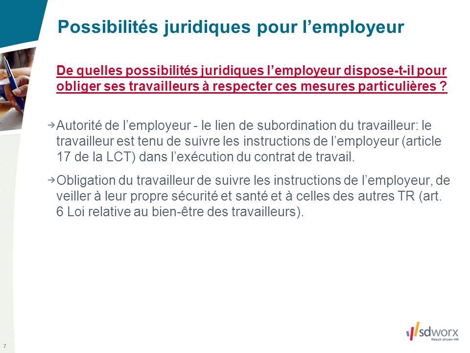 7 Possibilités juridiques pour lemployeur De quelles possibilités juridiques lemployeur dispose-t-il pour obliger ses travailleurs à respecter ces mesures particulières .
