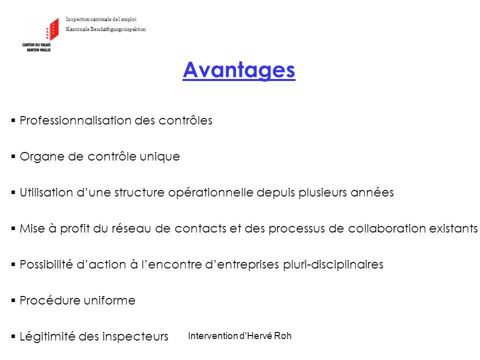 Intervention d'Hervé Roh Inspection cantonale de l'emploi Kantonale Beschäftigungsinspektion Avantages Professionnalisation des contrôles Organe de co