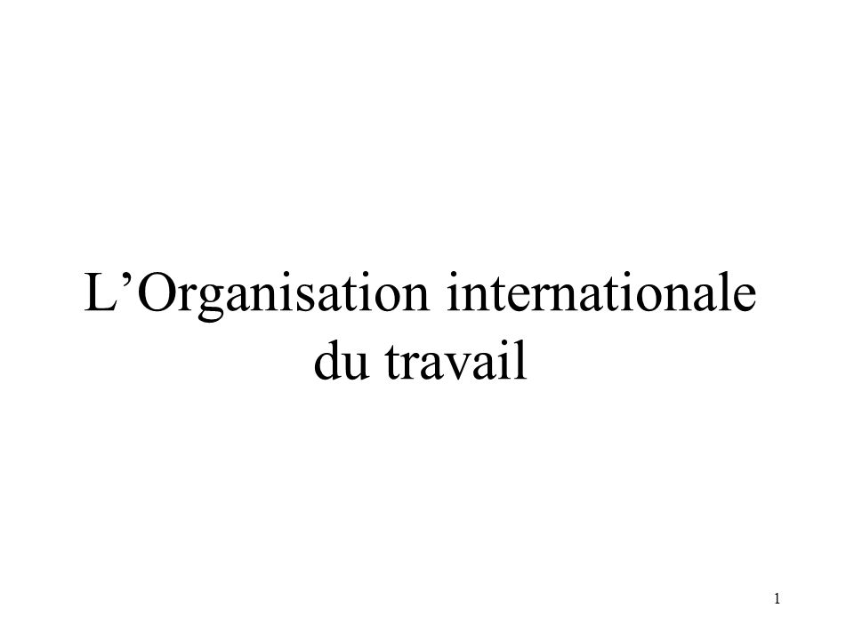 1 LOrganisation internationale du travail