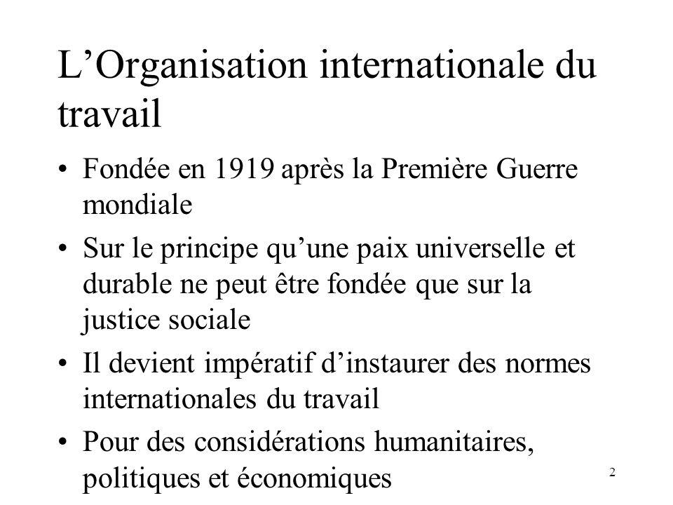 2 Fondée en 1919 après la Première Guerre mondiale Sur le principe quune paix universelle et durable ne peut être fondée que sur la justice sociale Il