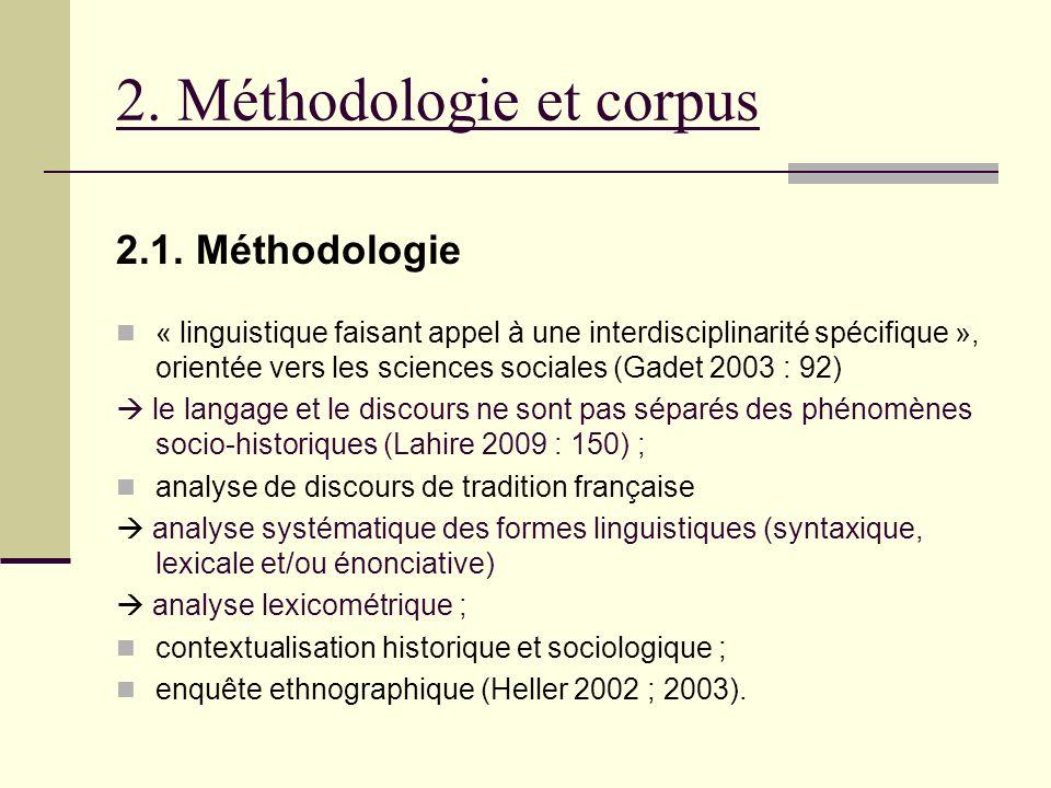 2. Méthodologie et corpus 2.1. Méthodologie « linguistique faisant appel à une interdisciplinarité spécifique », orientée vers les sciences sociales (