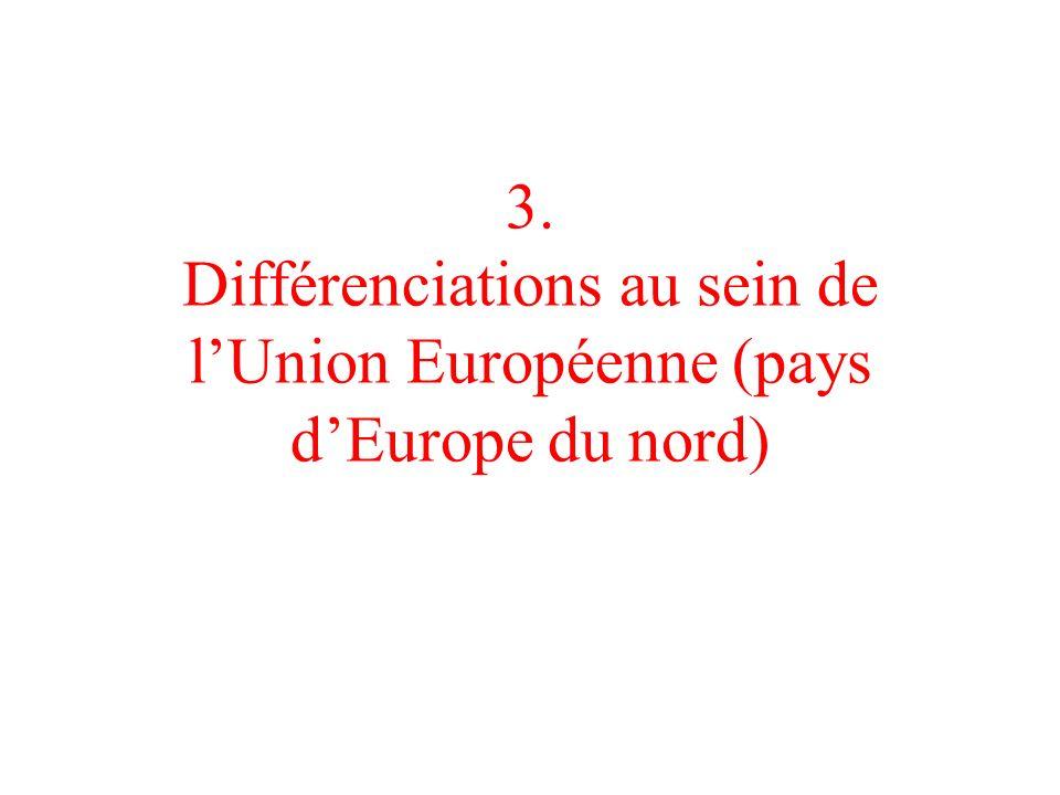 3. Différenciations au sein de lUnion Européenne (pays dEurope du nord)