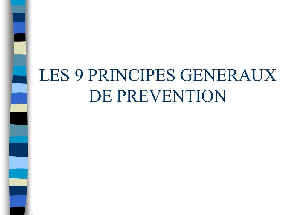 Les principes généraux de prévention Art. L. 4121-1 du Code du Travail Le chef détablissement prend les mesures nécessaires pour assurer la sécurité e