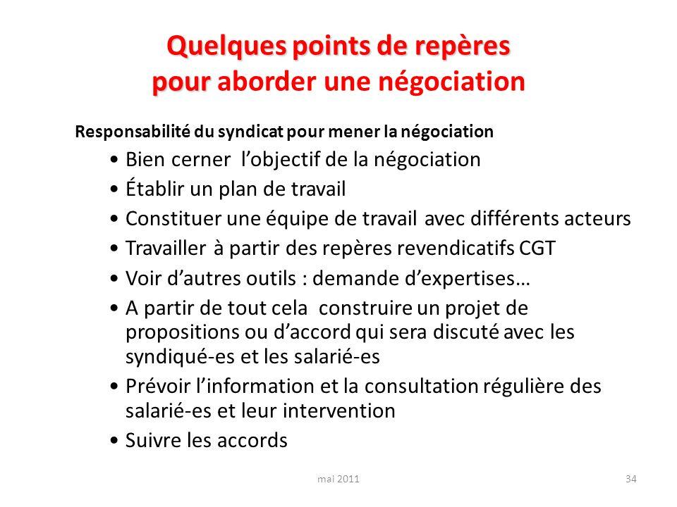 Quelques points de repères pour Quelques points de repères pour aborder une négociation Responsabilité du syndicat pour mener la négociation Bien cern