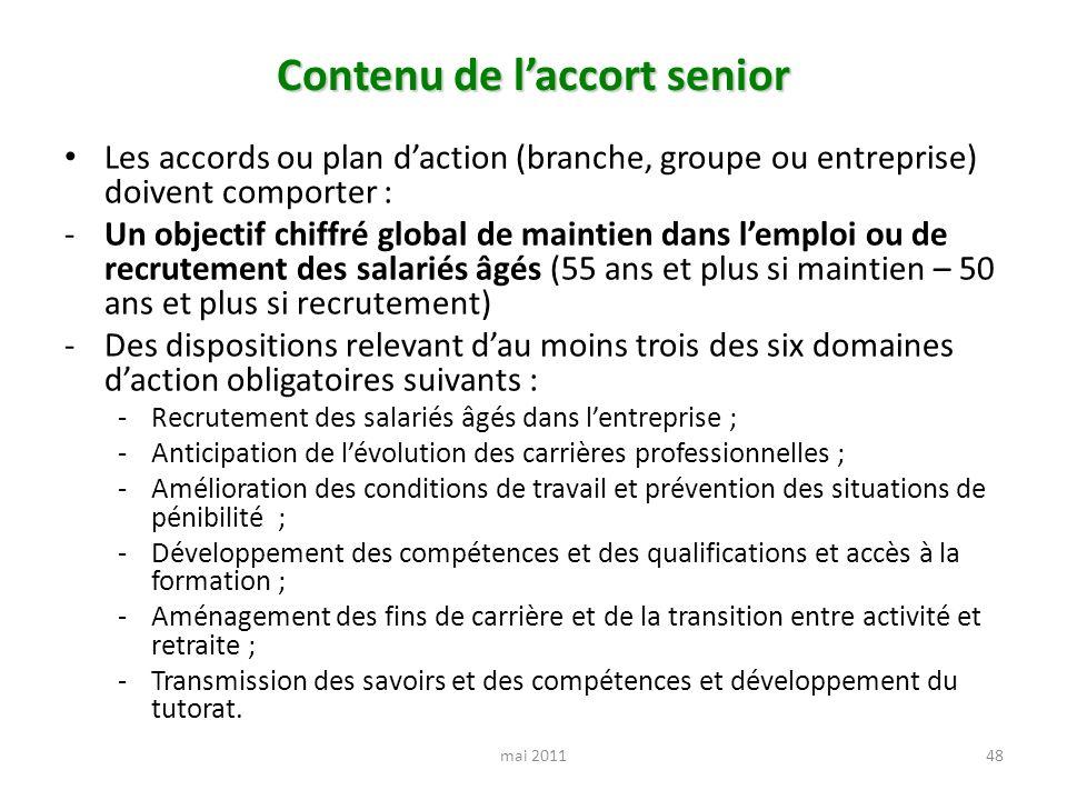 Contenu de laccort senior Les accords ou plan daction (branche, groupe ou entreprise) doivent comporter : -Un objectif chiffré global de maintien dans