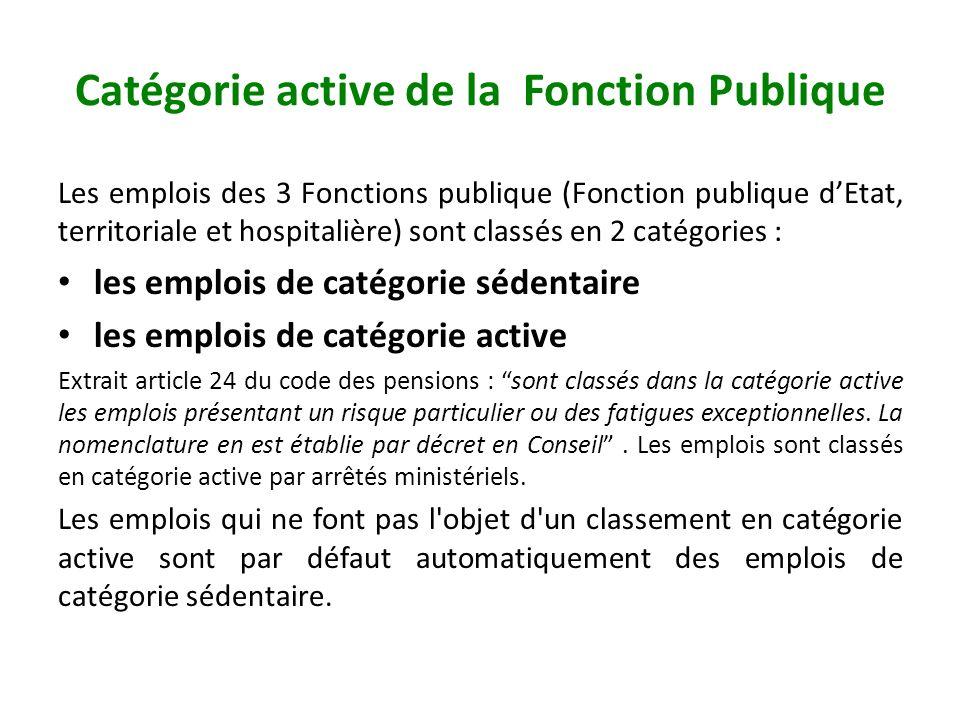 Catégorie active de la Fonction Publique Les emplois des 3 Fonctions publique (Fonction publique dEtat, territoriale et hospitalière) sont classés en