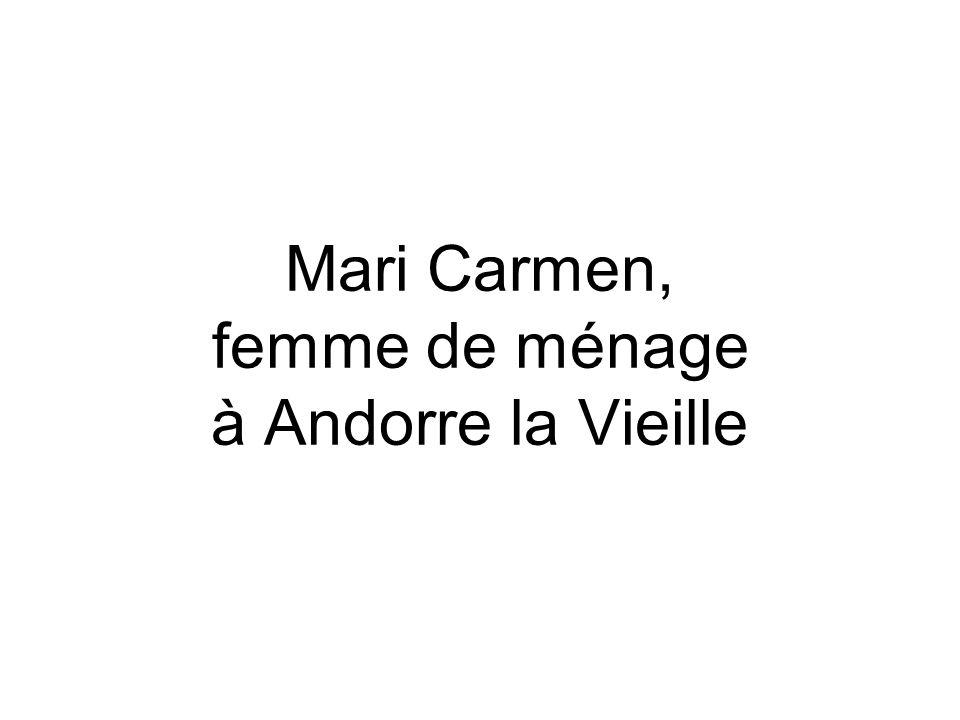 Mari Carmen, femme de ménage à Andorre la Vieille