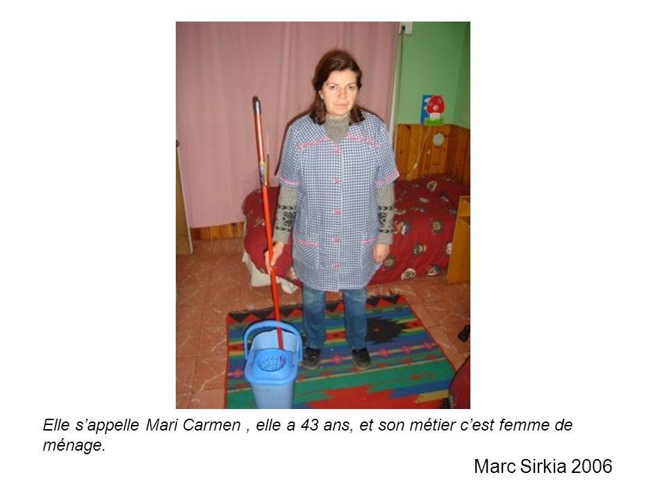 Elle sappelle Mari Carmen, elle a 43 ans, et son métier cest femme de ménage. Marc Sirkia 2006