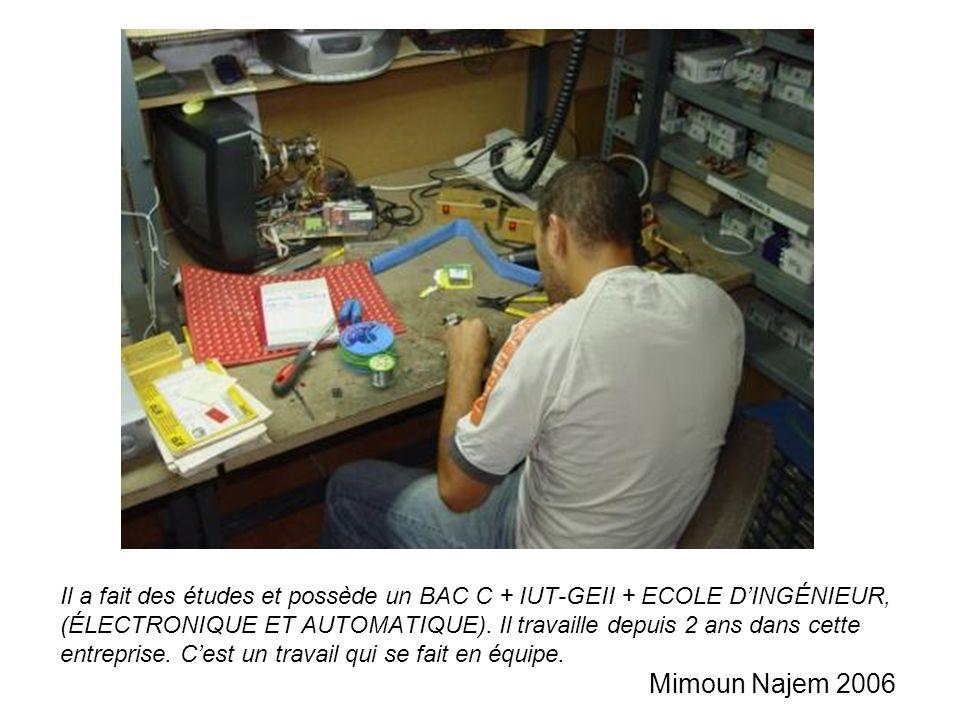 Il a fait des études et possède un BAC C + IUT-GEII + ECOLE DINGÉNIEUR, (ÉLECTRONIQUE ET AUTOMATIQUE). Il travaille depuis 2 ans dans cette entreprise