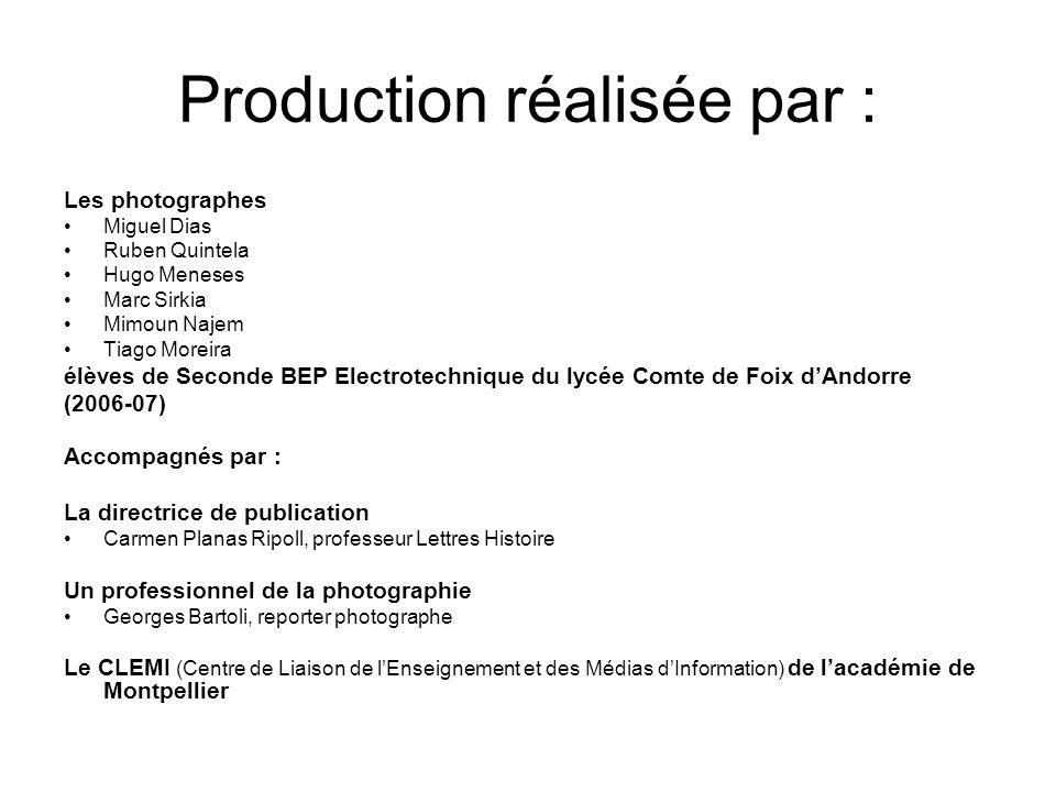 Production réalisée par : Les photographes Miguel Dias Ruben Quintela Hugo Meneses Marc Sirkia Mimoun Najem Tiago Moreira élèves de Seconde BEP Electr