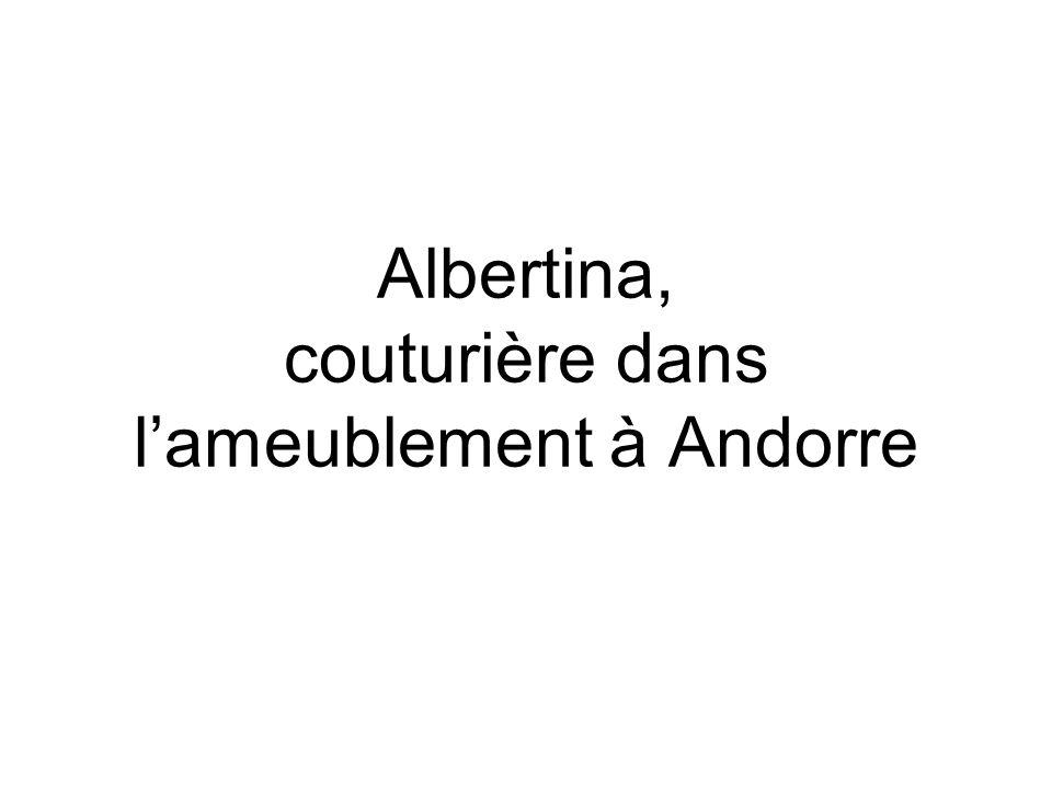 Albertina, couturière dans lameublement à Andorre