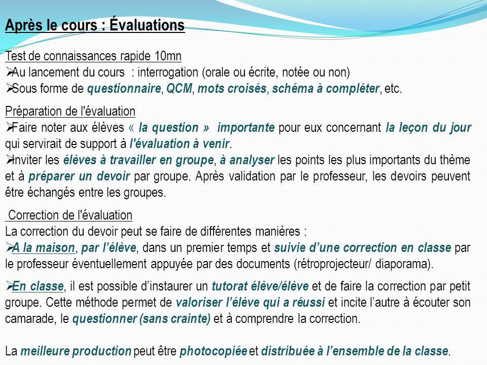 Après le cours : Évaluations Test de connaissances rapide 10mn Au lancement du cours : interrogation (orale ou écrite, notée ou non) Sous forme de que