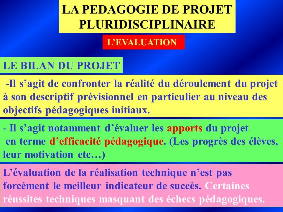 CNFETP de LILLE-JM PETIT LE BILAN DU PROJET -Il sagit de confronter la réalité du déroulement du projet à son descriptif prévisionnel en particulier au niveau des objectifs pédagogiques initiaux.
