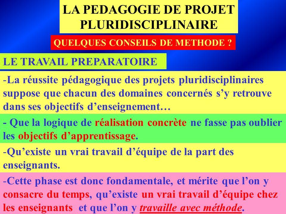 CNFETP de LILLE-JM PETIT LE TRAVAIL PREPARATOIRE - Que la logique de réalisation concrète ne fasse pas oublier les objectifs dapprentissage. -La réuss