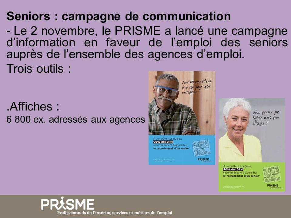 Seniors : campagne de communication - Le 2 novembre, le PRISME a lancé une campagne dinformation en faveur de lemploi des seniors auprès de lensemble des agences demploi.