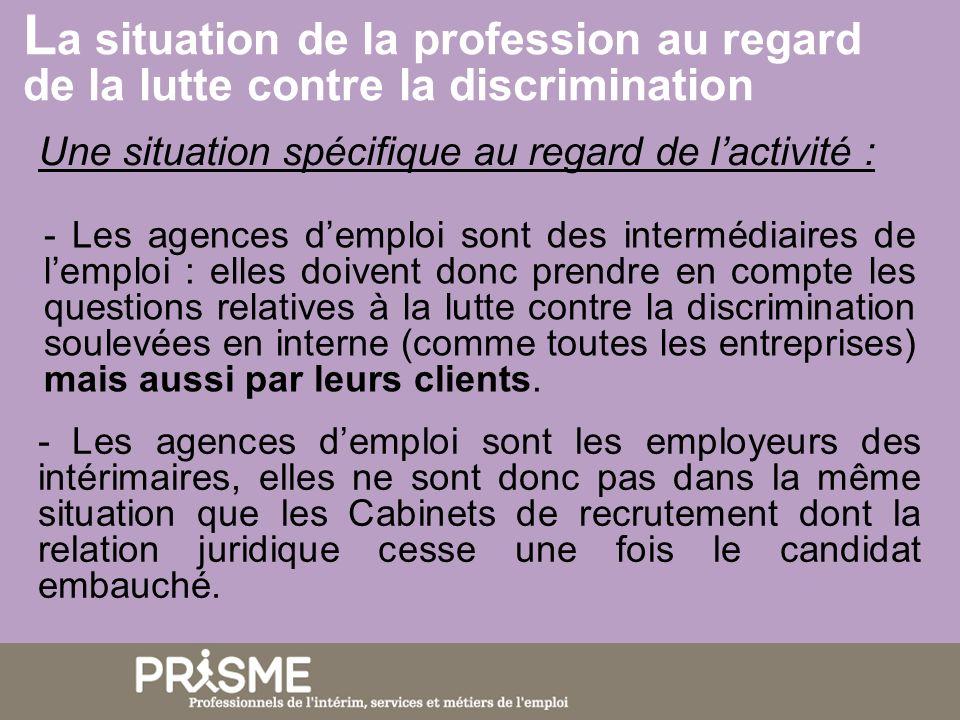 - Faire de la promotion de la diversité et de la lutte contre les discriminations un atout pour la profession, - Concept de diversité au sens large (article L.