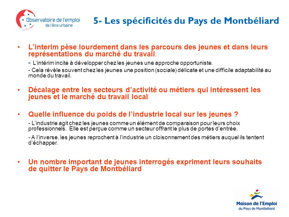 5- Les spécificités du Pays de Montbéliard Linterim pèse lourdement dans les parcours des jeunes et dans leurs représentations du marché du travail.