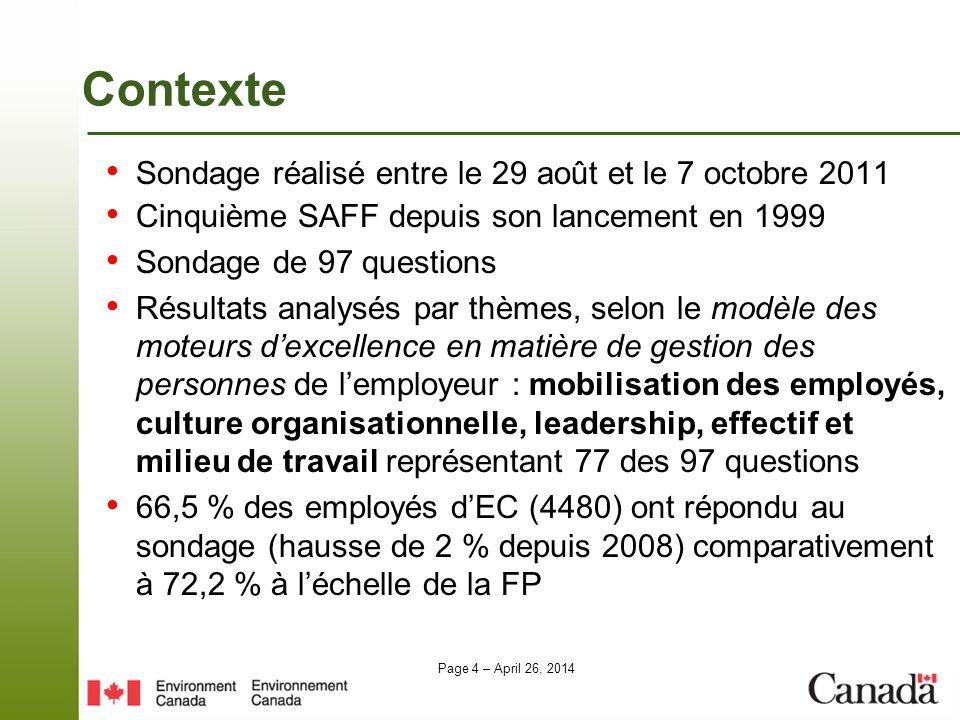 Page 4 – April 26, 2014 Contexte Sondage réalisé entre le 29 août et le 7 octobre 2011 Cinquième SAFF depuis son lancement en 1999 Sondage de 97 quest