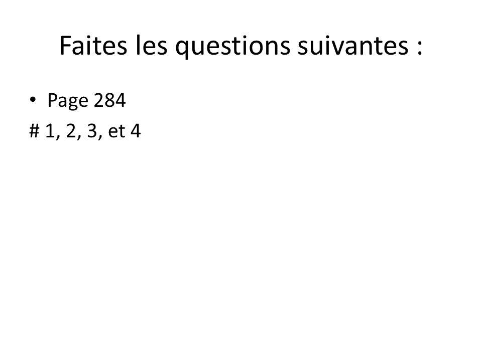 Faites les questions suivantes : Page 284 # 1, 2, 3, et 4