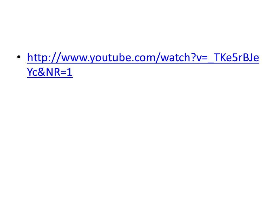http://www.youtube.com/watch?v=_TKe5rBJe Yc&NR=1 http://www.youtube.com/watch?v=_TKe5rBJe Yc&NR=1
