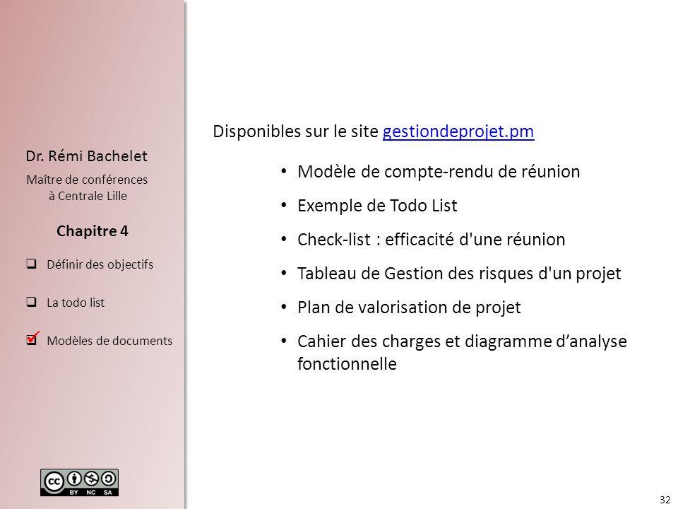 32 Dr. Rémi Bachelet Maître de conférences à Centrale Lille Définir des objectifs La todo list Modèles de documents Chapitre 4 Disponibles sur le site