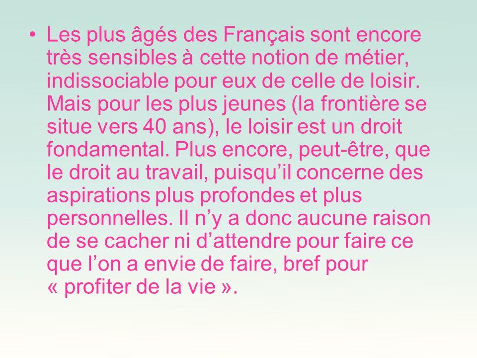 Les plus âgés des Français sont encore très sensibles à cette notion de métier, indissociable pour eux de celle de loisir.