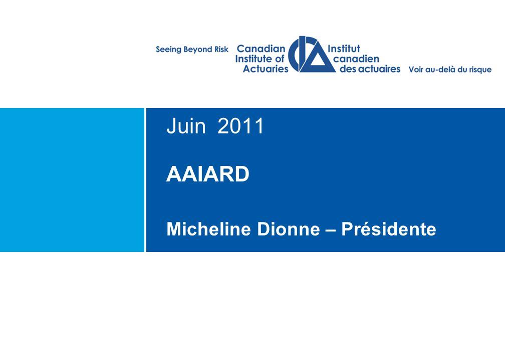 AAIARD Micheline Dionne – Présidente Juin 2011
